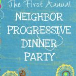 Won't You Be My Neighbor--Progressive Dinner Party