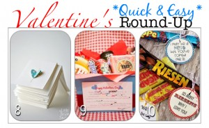 Valentine Round-Up–Quick and Easy