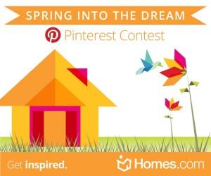 Homes.com Spring Into the Dream Pinterest Contest